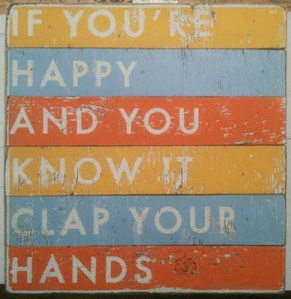 If You're Happy and You Know It…